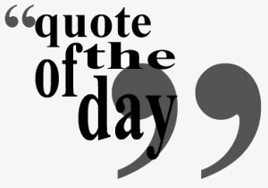 Quote of the Day: Sept. 7th, 2014…