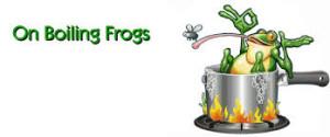 Boil a frog...